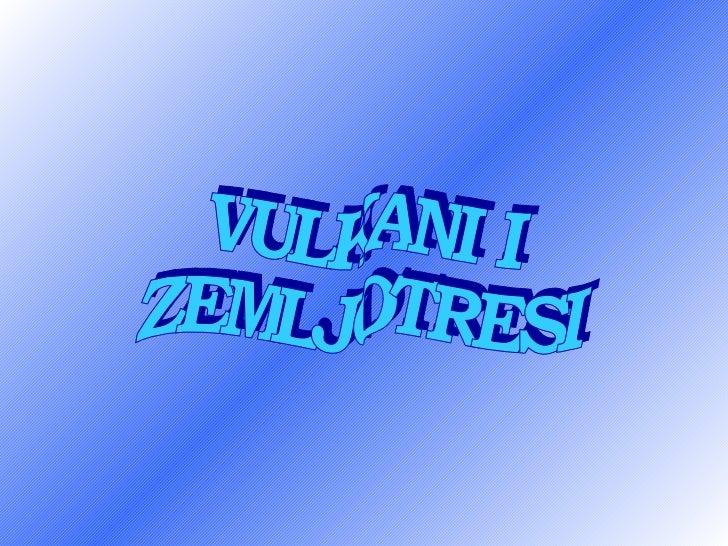 Vulkani i zemljotresi
