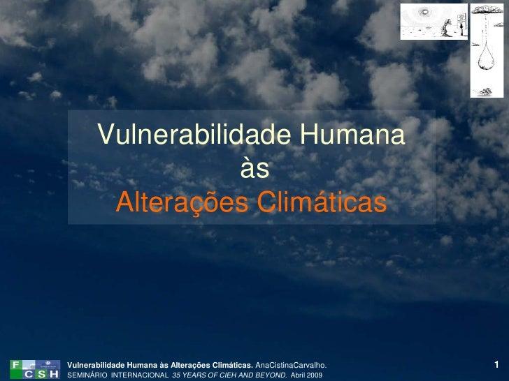 Vulnerabilidade Humana                   às        Alterações ClimáticasVulnerabilidade Humana às Alterações Climáticas. A...
