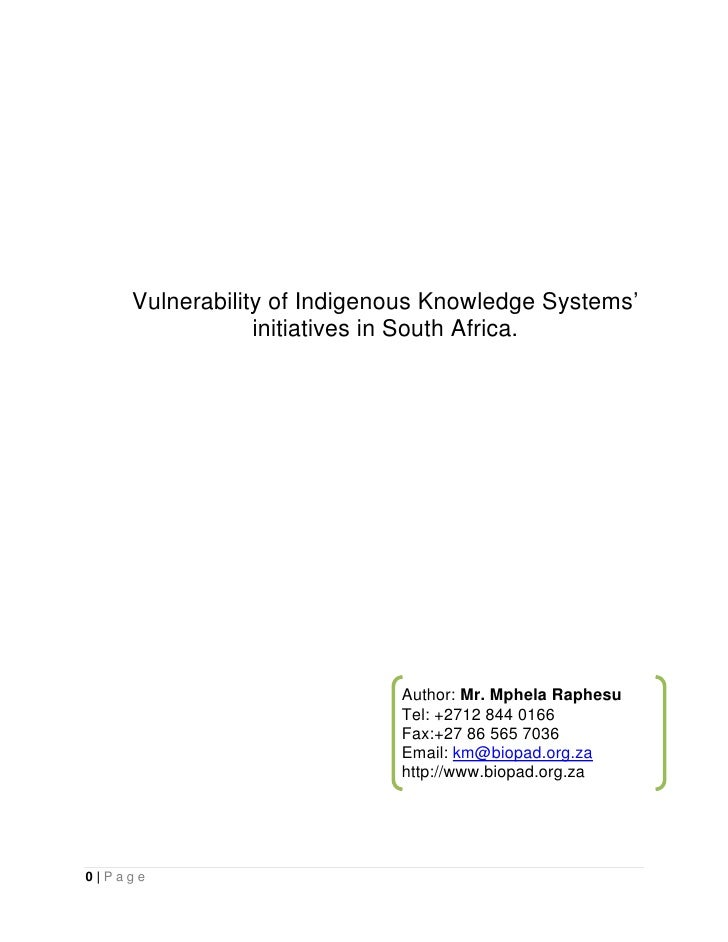 Vulnerability of Indigenous Knowledge Systems'                 initiatives in South Africa.                               ...