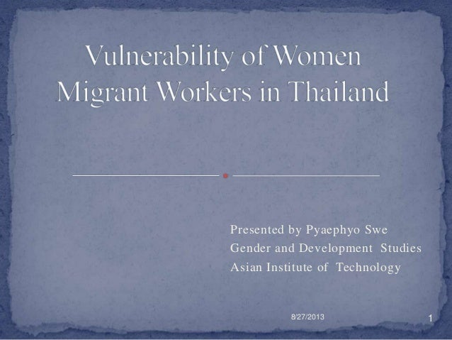 Presented by Pyaephyo Swe Gender and Development Studies Asian Institute of Technology 8/27/2013 1