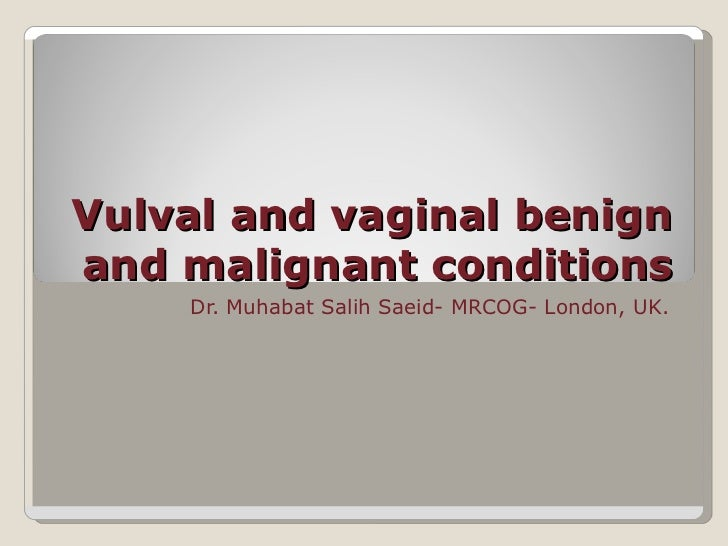 gynaecology.Vulval and vaginal benign and malignant conditions.(dr....