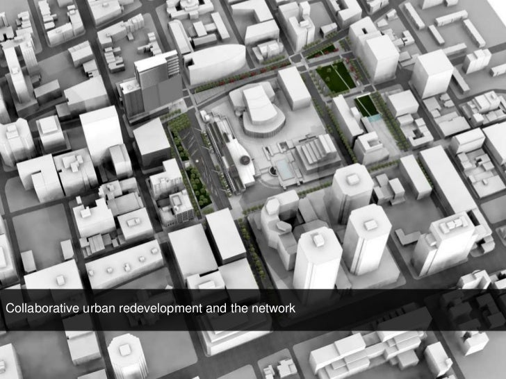 Collaborative urban redevelopment and the network