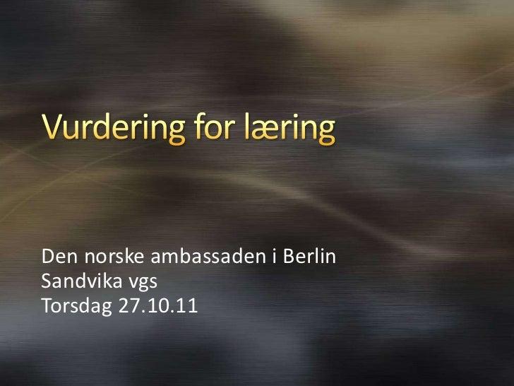 Den norske ambassaden i BerlinSandvika vgsTorsdag 27.10.11