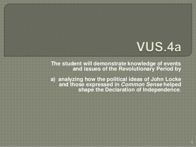 The student will demonstrate knowledge of events and issues of the Revolutionary Period by a) analyzing how the political ...