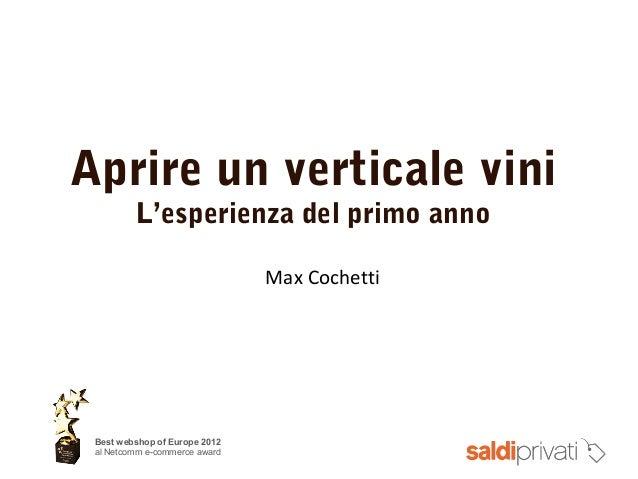 Aprire un verticale vini L'esperienza del primo anno Best webshop of Europe 2012 al Netcomm e-commerce award Max Cochetti