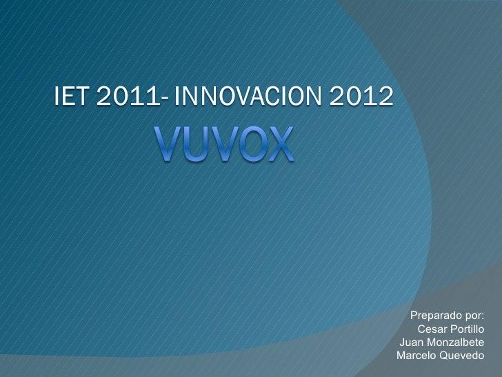 Preparado por: Cesar Portillo Juan Monzalbete Marcelo Quevedo