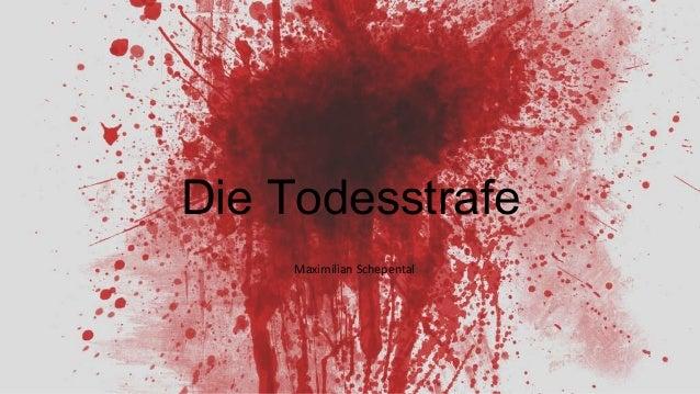 Die Todesstrafe Maximilian Schepental