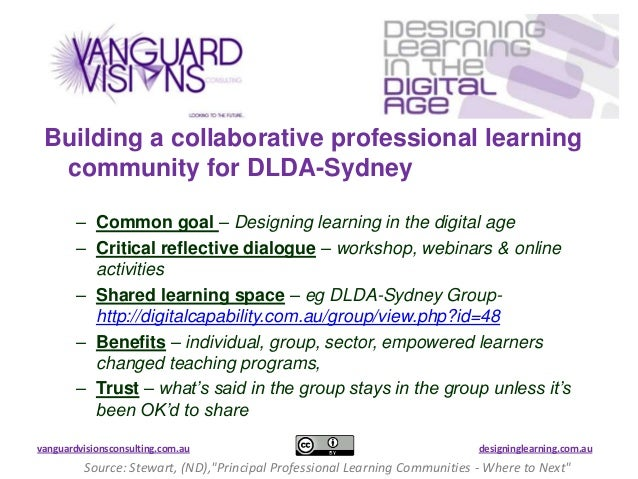 vanguardvisionsconsulting.com.au designinglearning.com.au Building a collaborative professional learning community for DLD...