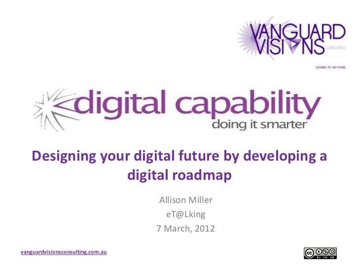 Digital Capability - Designing your digital future by developing a digital roadmap 070312