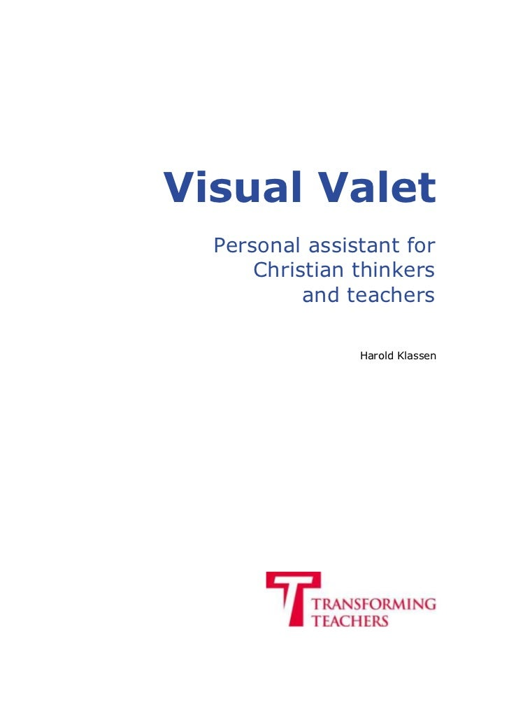 Visual Valet  Personal assistant for      Christian thinkers           and teachers                Harold Klassen