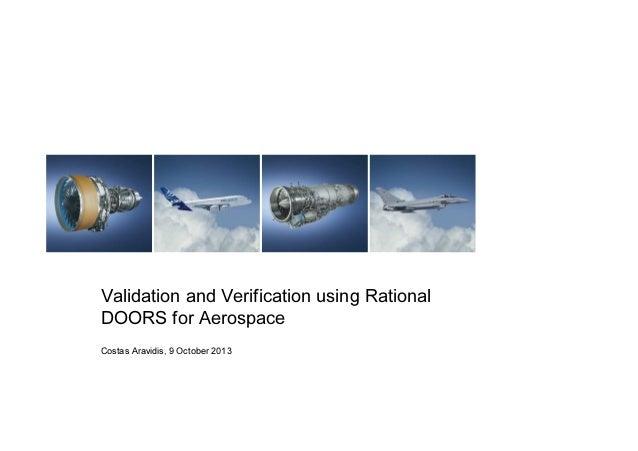 Validation and Verification using Rational DOORS for Aerospace Costas Aravidis, 9 October 2013