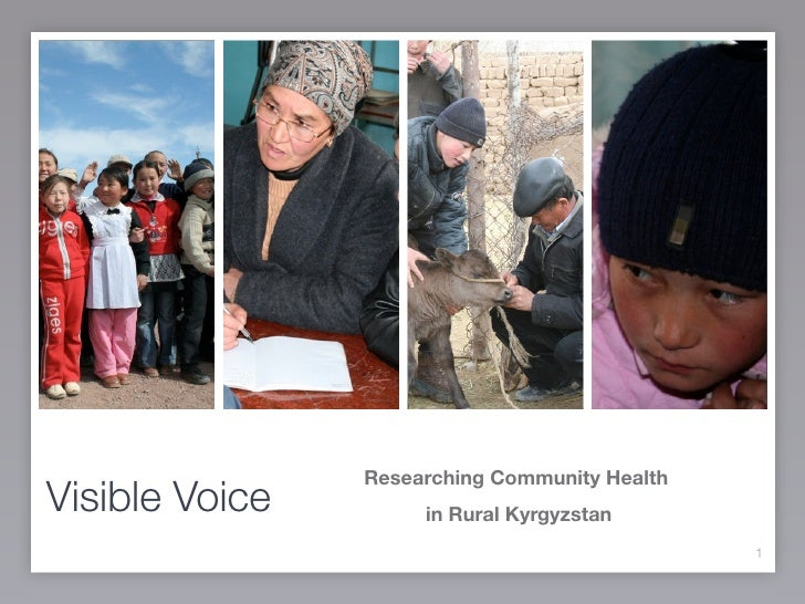 Researching Community HealthVisible Voice        in Rural Kyrgyzstan                                               1