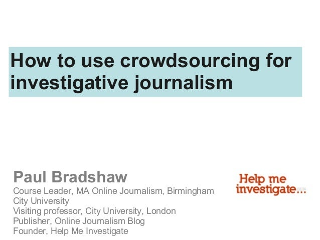 Paul Bradshaw Course Leader, MA Online Journalism, Birmingham City University Visiting professor, City University, London ...