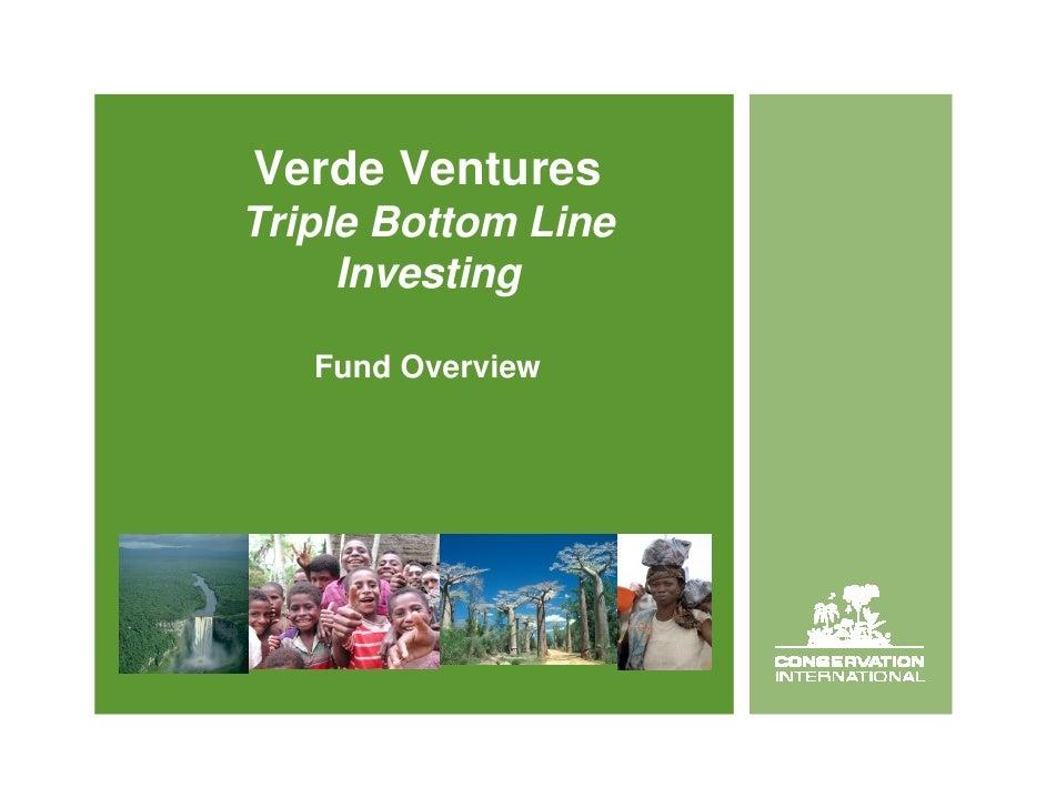 Verde Ventures Triple Bottom Line      Investing     Fund Overview