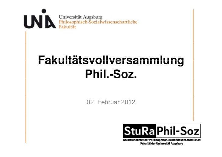Fakultätsvollversammlung        Phil.-Soz.        02. Februar 2012