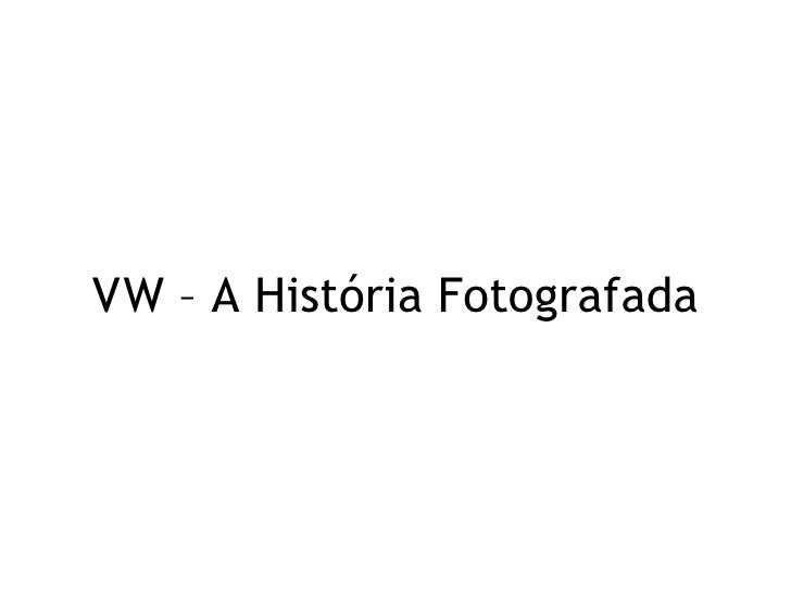V   W – A História Fotografada