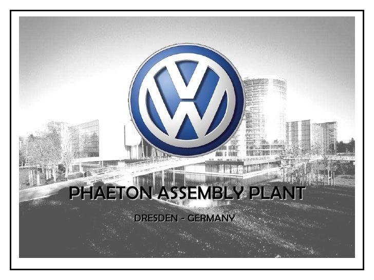 PHAETON ASSEMBLY PLANT DRESDEN - GERMANY