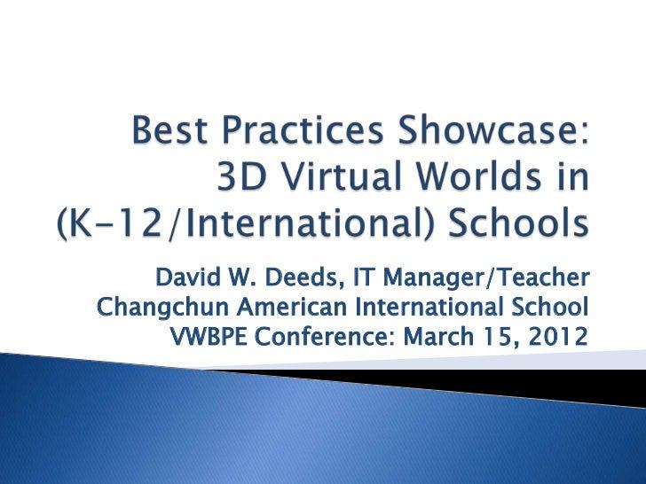 David W. Deeds, IT Manager/TeacherChangchun American International School     VWBPE Conference: March 15, 2012