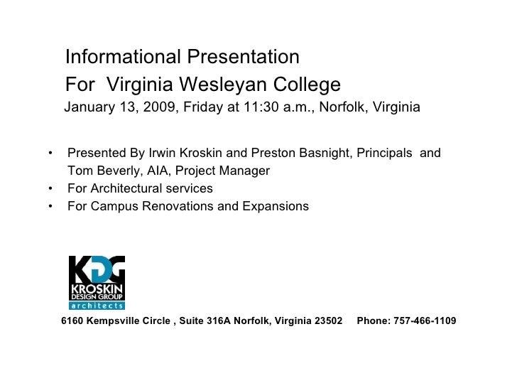 <ul><li>Informational Presentation  </li></ul><ul><li>For  Virginia Wesleyan College </li></ul><ul><li>January 13, 2009, F...