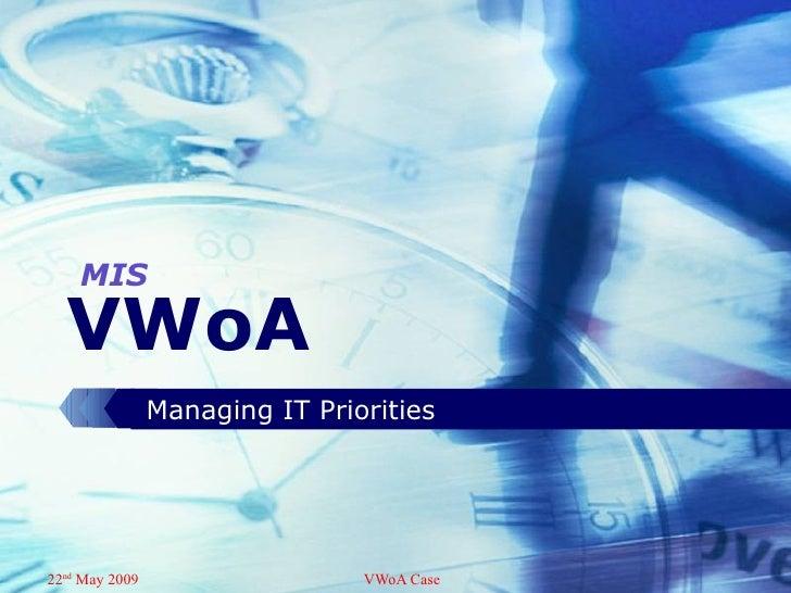 VWoA Managing IT Priorities MIS