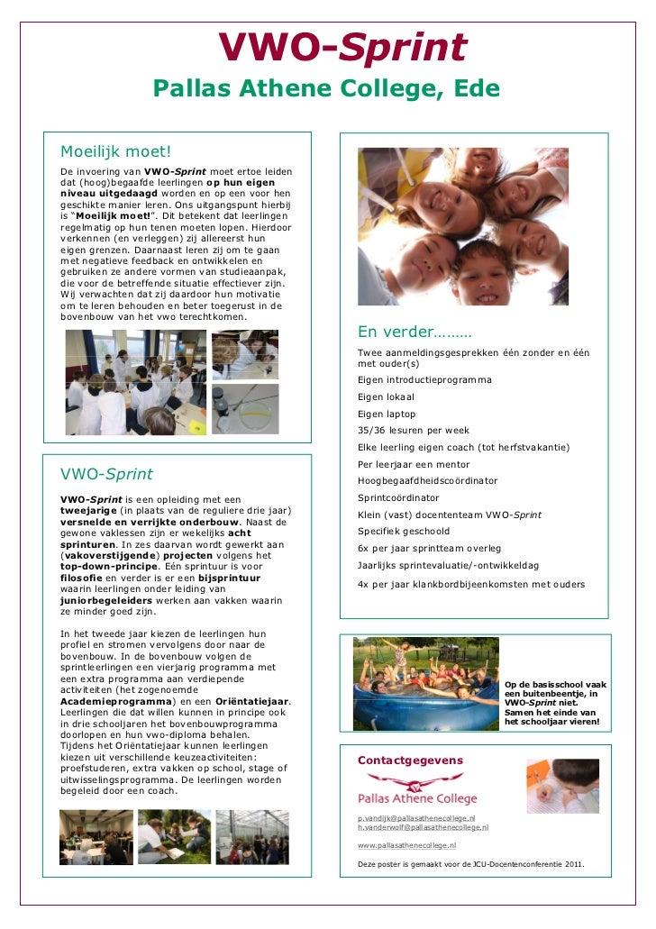 VWO-Sprint                   Pallas Athene College, EdeMoeilijk moet!De invoering van VWO-Sprint moet ertoe leidendat (hoo...