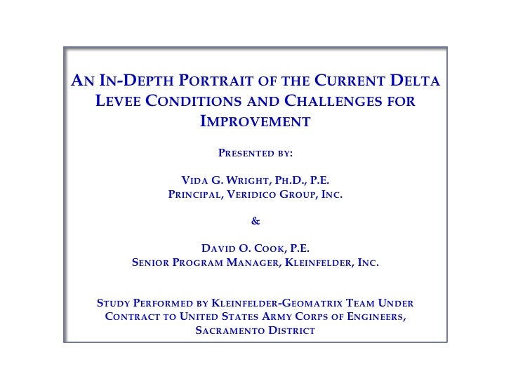 An In-Depth Portrait of the Current Delta Levee Conditions and Challenges for Improvement<br />Presented by:<br />Vida G. ...