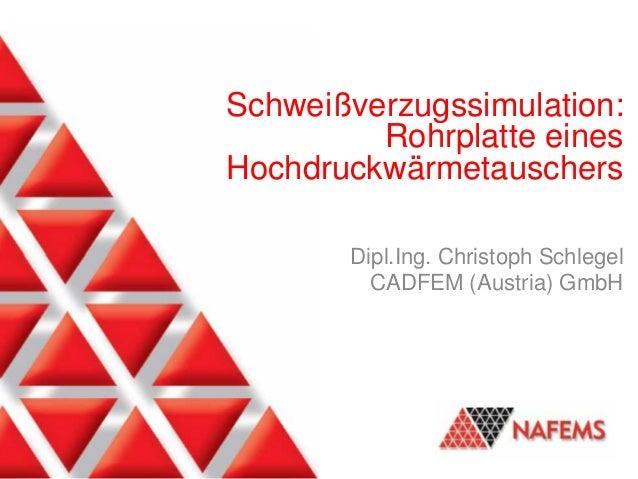 Schweißverzugssimulation, 18.-19.11.2013 Wiesbaden Schweißverzugssimulation: Rohrplatte eines Hochdruckwärmetauschers Dipl...
