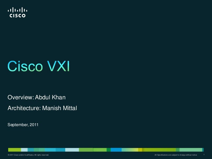 Overview: Abdul KhanArchitecture: Manish MittalSeptember, 2011© 2011 Cisco and/or its affiliates. All rights reserved.© 20...