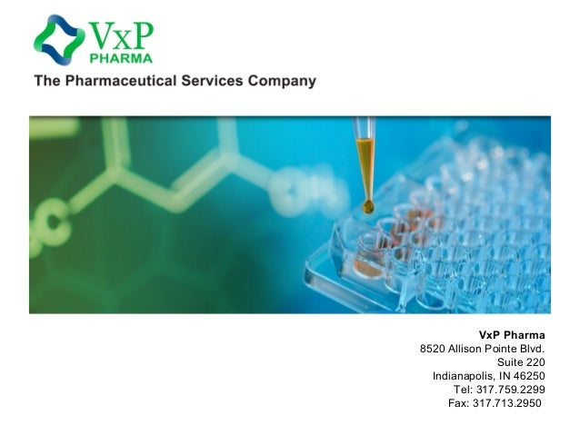 VxP Pharma 8520 Allison Pointe Blvd. Suite 220 Indianapolis, IN 46250 Tel: 317.759.2299 Fax: 317.713.2950