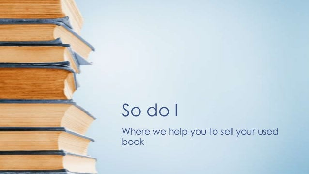 So do I Where we help you to sell your used book