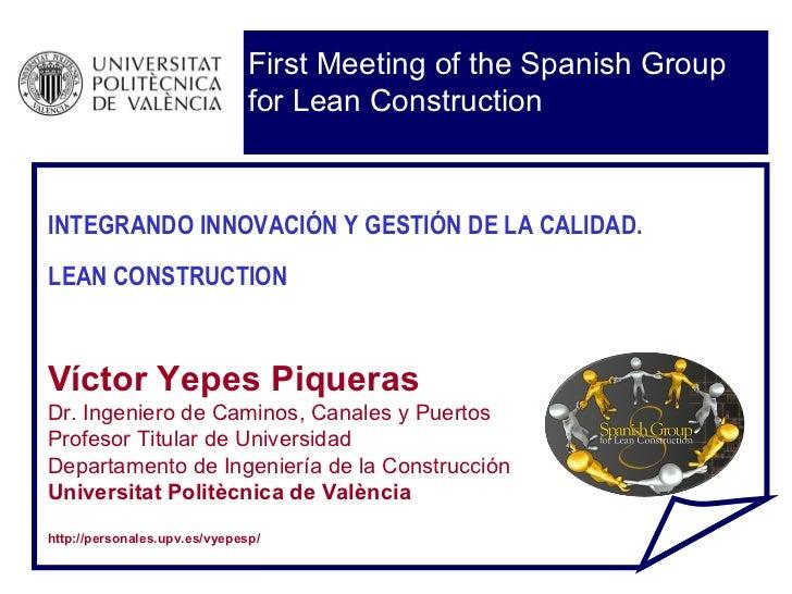 INTEGRANDO INNOVACIÓN Y GESTIÓN DE LA CALIDAD. LEAN CONSTRUCTION