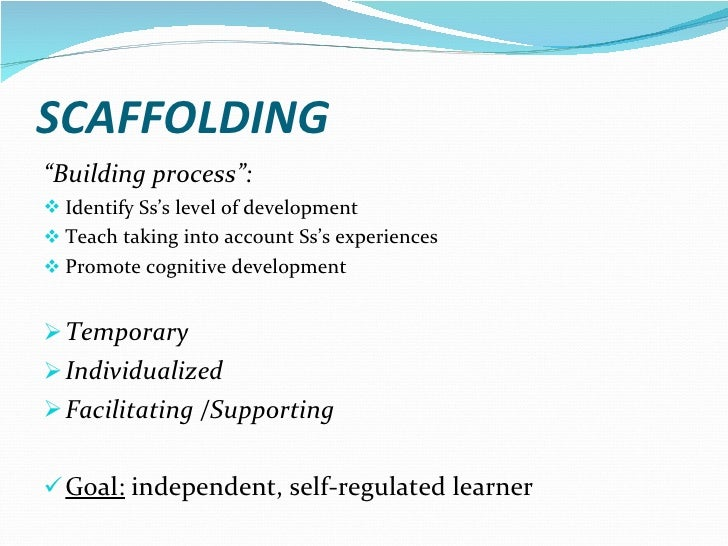 vygotsky's notion of scaffolding in relation Is vygotsky's term vygotsky viewed the zpd as a way to better explain the relation between children's scaffolding works to maintain the child's.