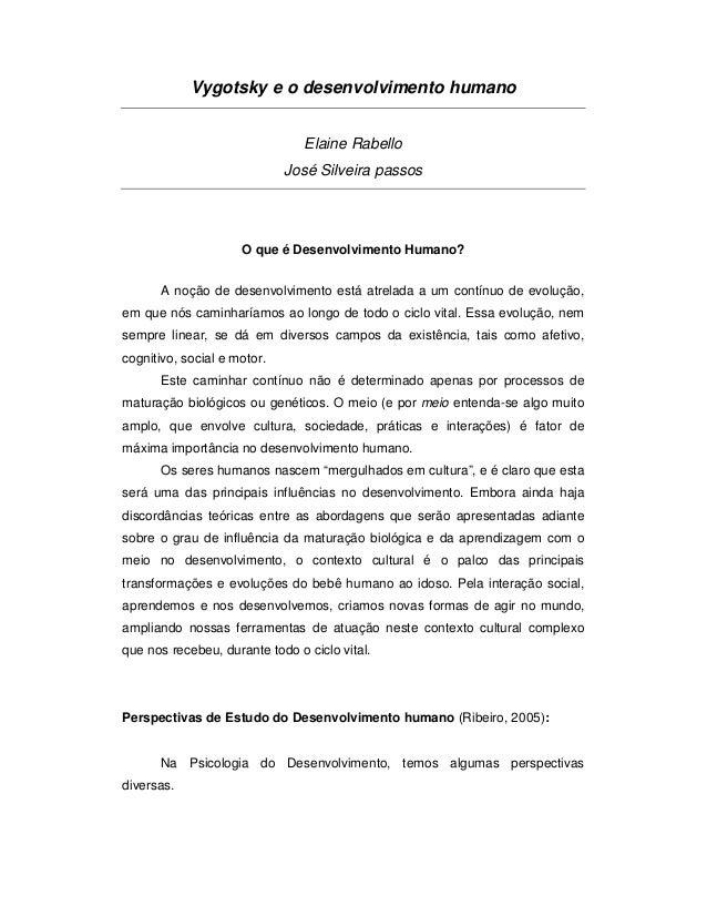Vygotsky e o desenvolvimento humano Elaine Rabello José Silveira passos O que é Desenvolvimento Humano? A noção de desenvo...