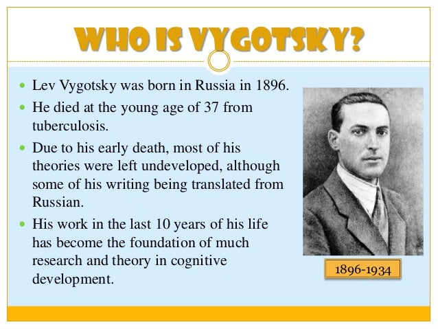 vygotskys expression of the major influences in life It does not merely find expression in  language one habitually uses influences the way  grow into the intellectual life of those around them (vygotsky,.