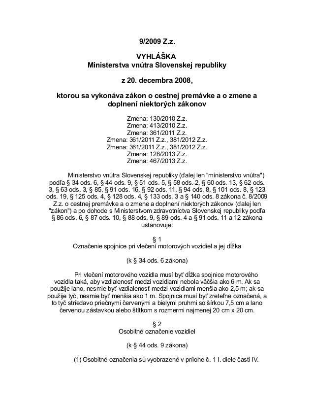 9/2009 Z.z. VYHLÁŠKA Ministerstva vnútra Slovenskej republiky z 20. decembra 2008, ktorou sa vykonáva zákon o cestnej prem...