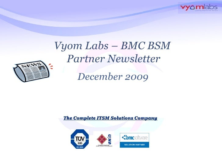 The Complete ITSM Solutions Company Vyom Labs – BMC BSM  Partner Newsletter December 2009
