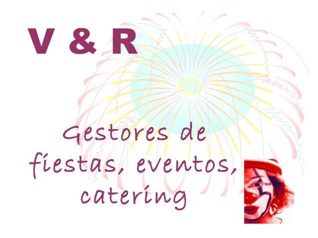 V&R Gestores de fiestas, eventos, catering