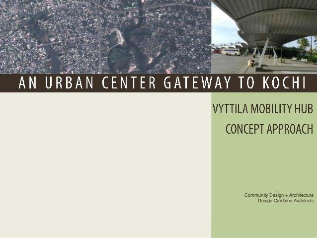 Vyttila Mobility Hub Urban Center Concept
