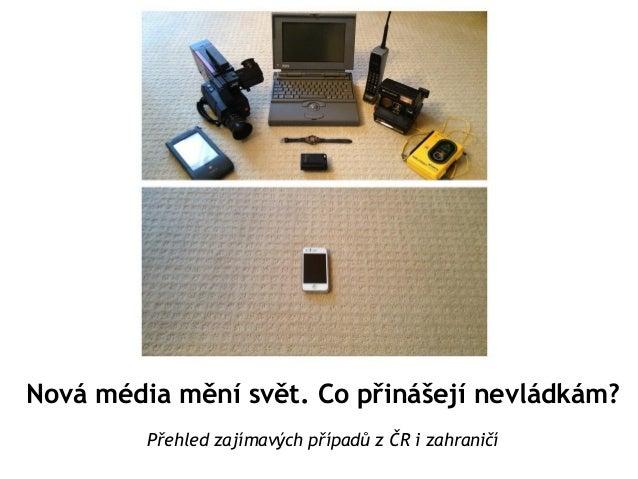 Nová média mění svět. Co přinášejí nevládkám?Přehled zajímavých případů z ČR i zahraničí