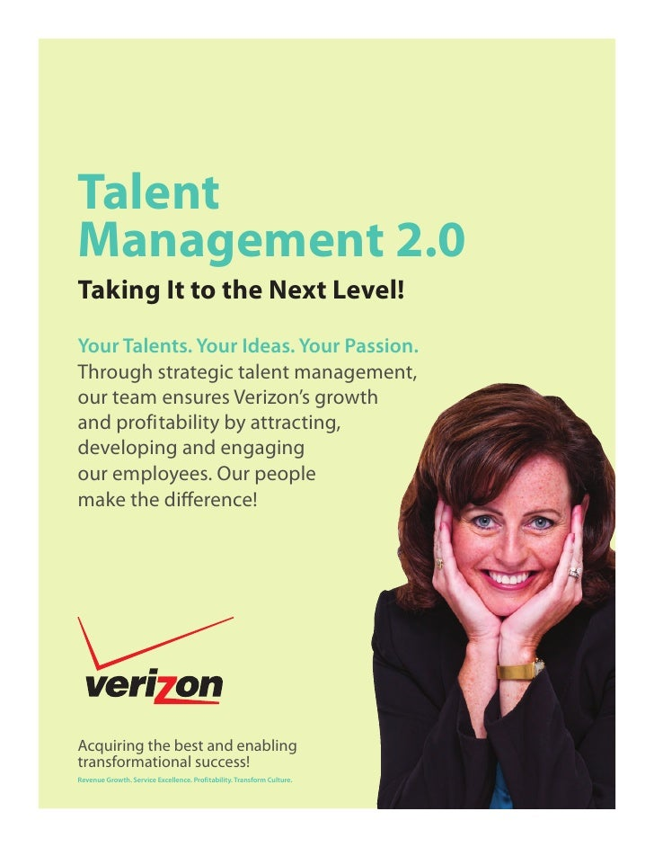 Talent Management 2.0 Taking It to the Next Level! Your Talents. Your Ideas. Your Passion. Through strategic talent manage...