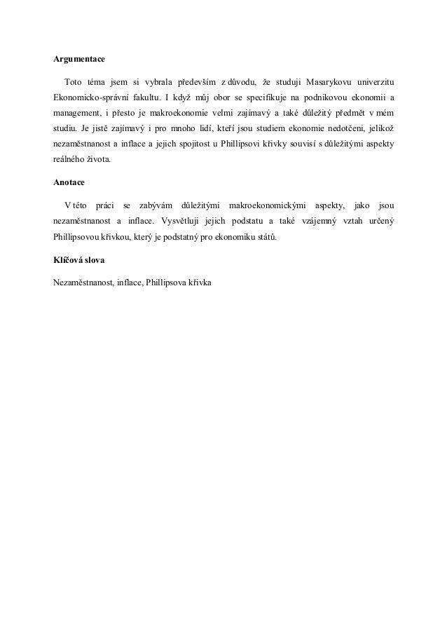 Argumentace   Toto téma jsem si vybrala především z důvodu, že studuji Masarykovu univerzituEkonomicko-správní fakultu. I ...