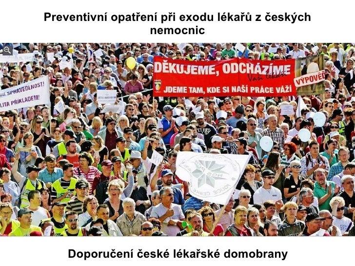 Preventivní opatření při exodu lékařů z českých nemocnic Doporučení české lékařské domobrany