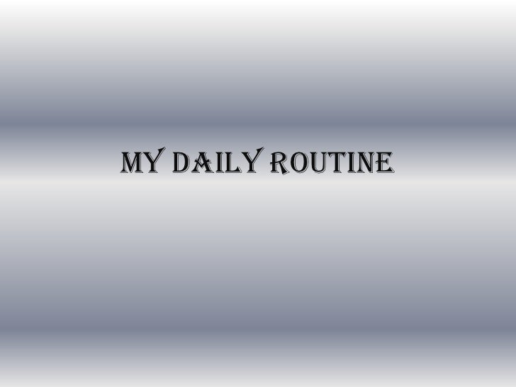 my dailyroutine<br />