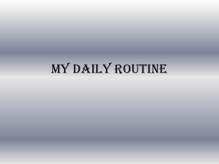 my dailyroutine<br />