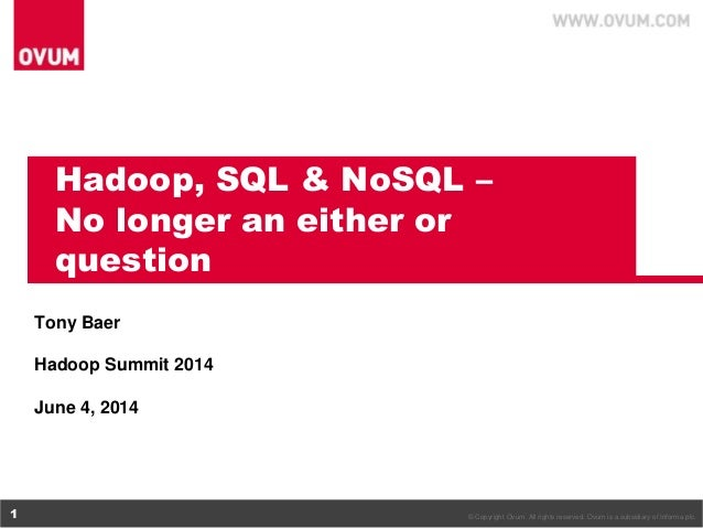 Hadoop, SQL and NoSQL, No longer an either/or question