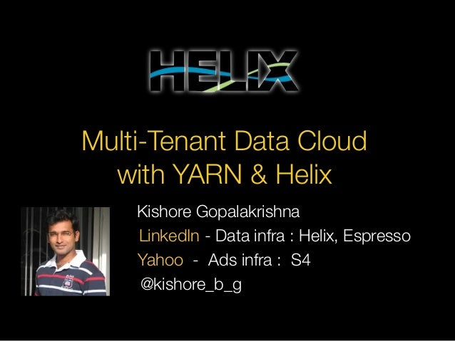 One Grid to rule them all: Building a Multi-tenant Data Cloud with YARN