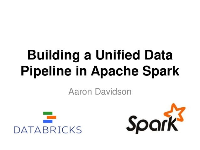 Building a unified data pipeline in Apache Spark