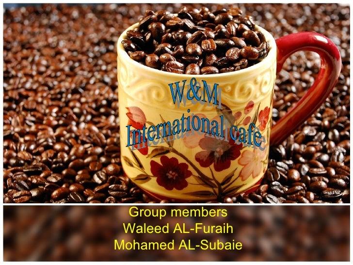 Group members Waleed AL-FuraihMohamed AL-Subaie