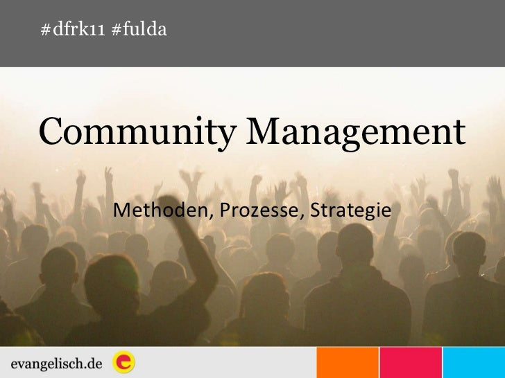 Community Management Methoden, Prozesse, Strategie #dfrk11 #fulda