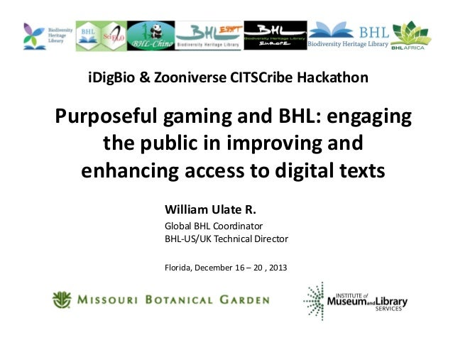 iDigBio & Zooniverse CITSCribe Hackathon  Purposeful gaming and BHL: engaging the public in improving and enhancing access...